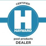 Certified Hayward Pool Products Dealer